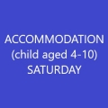Conference Accommodation (Child age 4-10) - SATURDAY