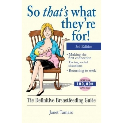 So that's what they're for! The Definitive Breastfeeding Guide
