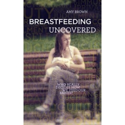 Breastfeeding Uncovered: Who really decides how we feed our babies?