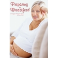 Preparing to Breastfeed: A Pregnant Woman's Guide