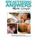 Breastfeeding Answers Made Simple: A Guide for Helping Mothers